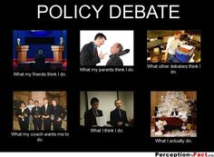 Policy debate. Just about :)