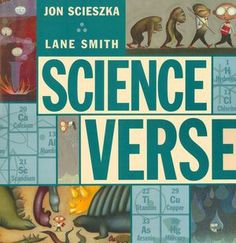 Mrs. Stembrarian: STEM Poetry - Who Knew? April is National Poetry Month and we are having a (surprisingly) exciting time with this in the library. For me this year it does not get more simple than the question on my blog header: How does MEDIA support STEM education? ....how great! Science Verse by John Scieszka and Lane Smith totally fit the bill in many ways...And really, a whole book about Science Poems? Hilarious, Informative and Engaging!