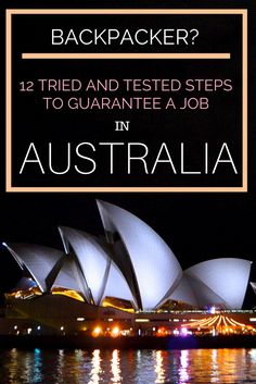 Backpacker Advice: Here's how to guarantee getting a job in Australia in 12 easy steps.