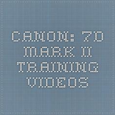 Canon: 7D Mark II Training Videos