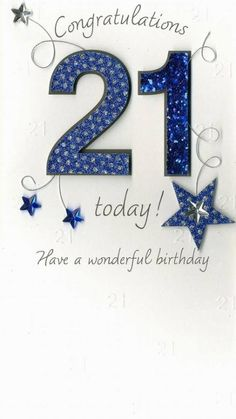 Ideas Birthday Wishes For Her Guys Happy 21st Birthday Wishes, 21st Birthday Quotes, 21st Birthday Cards, Birthday Wishes Quotes, Birthday Numbers, Happy Birthday Images, Birthday Messages, Handmade Birthday Cards, Birthday Greetings