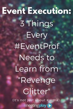 #EventProfs – Event execution (and the success that should come thereafter) is no easy task. Yet believe it or not, 'Revenge Glitter' can actually teach you 3 important tips to leveraging engagement, brand/event awareness, and onsite success the day of your event!  Read more: http://pr.theeventblog.com/jWqq
