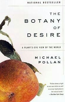 """""""Botany of Desire: A Plant's-Eye View of the World"""" by Michael Pollan is the first non-fiction book to make my Bread and Butter Books l. Reading Lists, Book Lists, Eye World, Books To Read, My Books, Michael Pollan, Great Books, Book Recommendations"""