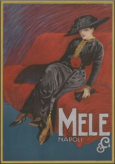 """By Marcello Dudovich, Mele & Ci. From """"Ricordi Portfolio"""" a serie of greatest Italian posters printed between 1895 & 1914."""