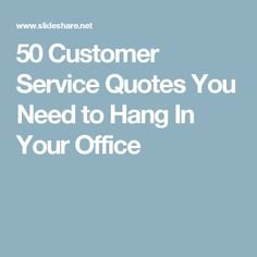 Customerservice Quotes You Need To Hang In Your Office