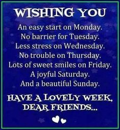 Have a lovely week, dear friends monday monday quotes monday blessings lovely week new week monday images Good Morning My Friend, Good Morning Good Night, Good Morning Wishes, Dear Friend, Happy Morning, New Week Quotes, Monday Quotes, Sunny Quotes, Start Quotes
