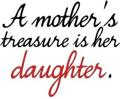 Mother's Day Inspirational Quotes From Daughter:- 25 Beautiful Inspiring Mother Daughter. Mom Quotes From Daughter Quotes For Mothers Day Quote For Mother Mom Quotes From Daughter, I Love My Daughter, My Beautiful Daughter, Love My Kids, Daughter Poems, Three Daughters, Life Quotes Love, Family Quotes, Me Quotes