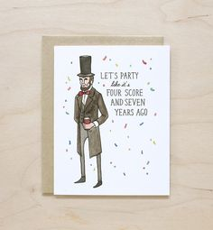 Funny Birthday Card - Abraham Lincoln let's party for her for him friend historical american patriotic brown red black