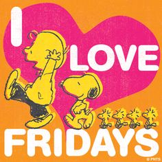 Friday's are the best!