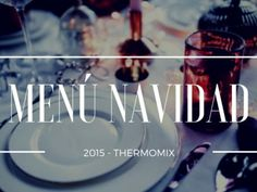 Ideas para el menú de Nochebuena o Navidad con Thermomix Xmas Food, Greens Recipe, Christmas Design, Christmas Time, Food To Make, Neon Signs, Ideas, Fiestas Party, Canapes