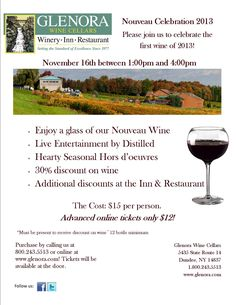 Nouveau Celebration 2013 AT GLENORA WINE CELLARS 5435 State Route 14, Dundee, NY 14837  www.glenora.com   800-243-5513  Please join us to celebrate the first wine of 2013! November 16th between 1:00pm and 4:00pm   $15 per person.  Advanced online tickets only $12!   Purchase by calling us at 800.243.5513 or online at www.glenora.com!  Tickets will be available at the door.
