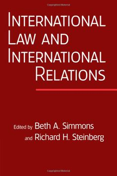 International law and international relations: an international organization reader - by Beth Simmons : Cambridge University Press, 2007. Cambridge Books Online ebook