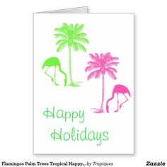 Flamingos Palm Trees Tropical Happy Holidays Greeting Card
