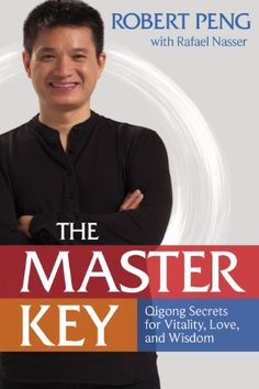 The Master Key: Qigong Secrets for Vitality, Love, and Wisdom by Robert Peng http://www.amazon.com/dp/B00HZVN60S/ref=cm_sw_r_pi_dp_UMT2vb0W5JFDF