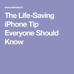 The Life-Saving iPhone Tip Everyone Should Know
