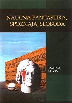 Google Image Result for http://www.srpsko-dnf.com/CMS/gallery_photos/Suvin-Darko-Naucna-fant-spoznaja-sloboda-sabrano-2009.JPG