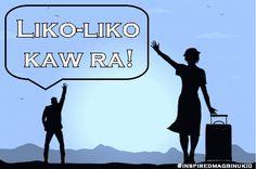 Come visit again! =liko-liko kaw ra!