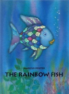 Pfister, The Rainbow Fish, character building, oceans, fish, giving
