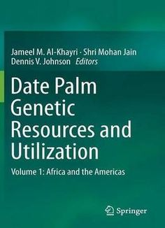 Date Palm Genetic Resources And Utilization Volume 1: Africa And The Americas PDF