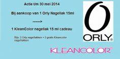 ORLY - Kleancolor Actie  (geldig t/m 30 mei 2014)  Bij aankoop van 1 Orly nagellak 15 ml -> nu 1 KleanColor nagellak gratis!!!