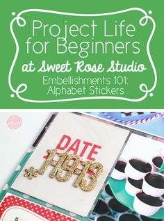 Project Life for Beginners: Using Embellishments like Alphabet Stickers