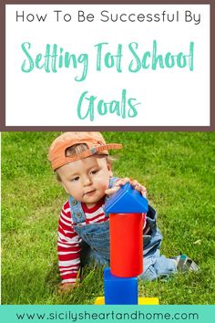 How To Be Successful By Setting Tot School Goals | Learn the importance of setting goals for Tot School. Follow a step by step process for creating goals for Tot School to help you stay on track. Click the link to learn more and download a goal setting worksheet.