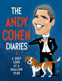 The Andy Cohen Diaries: A Deep Look at a Shallow Year.: The Andy Cohen Diaries: A Deep Look at a Shallow Year… New Books, Good Books, Books To Read, Children's Books, Late Night Show, Diary Book, Thing 1, Real Housewives, New York Times