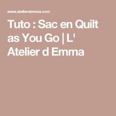 Tuto : Sac en Quilt as You Go | L' Atelier d Emma