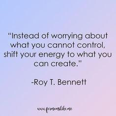 Instead of worrying about what you cannot control, shift your energy to what you can create. - Roy T. Bennett  What can you create today?  #positivity  #positivethinking #positive #positivequotes #positivethoughts #positiveenergy #positivepeople #positive