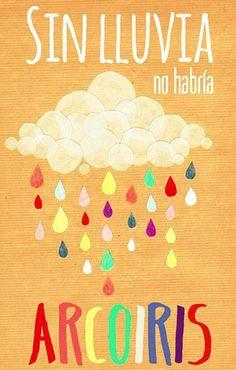 Sin lluvia no habría arcoiris