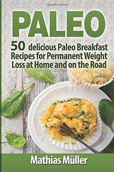 Paleo Recipes: 50 delicious Paleo Breakfast Recipes
