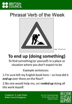 phrasal verbs: TO END UP (DOING ST)