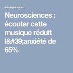 Neurosciences : écouter cette musique réduit l'anxiété de 65%