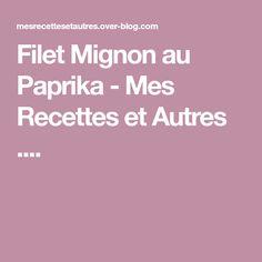 Filet Mignon au Paprika - Mes Recettes et Autres ....