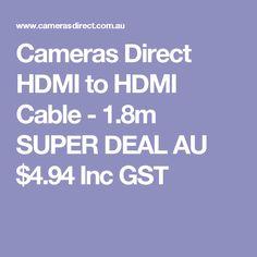 Cameras Direct HDMI to HDMI Cable - 1.8m SUPER DEAL  AU $4.94 Inc GST