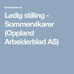 Ledig stilling - Sommervikarer (Oppland Arbeiderblad AS)