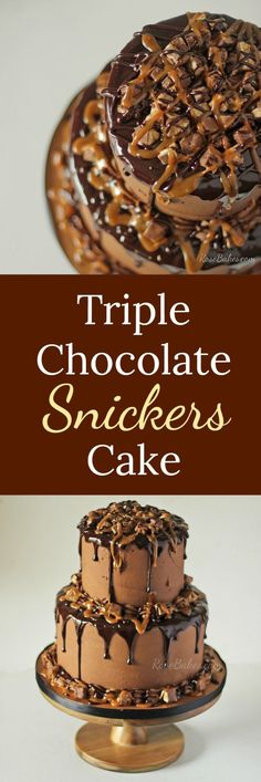 Triple Chocolate Snickers Cake with Cararmel & Ganache by RoseBakes.com