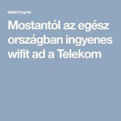 Mostantól az egész országban ingyenes wifit ad a Telekom Wifi, Internet, Technology, Calculator, Amen, Android, Tecnologia, Tech, Engineering