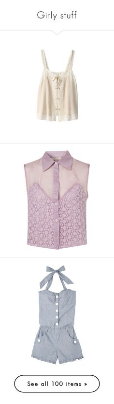 """""""Girly stuff"""" by hozierr ❤ liked on Polyvore featuring tops, shirts, tank tops, tanks, pink camisole, pink cami, blouses, lilac, crochet shirts and button down blouse"""