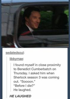 I'm actually thinking less about the actual post and more about HE/SHE GOT IN CLOSE PROXIMITY OF BENEDICT CUMBERBATCH