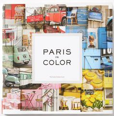 Paris in Color by Nichole Robertson book @Joanna McGuffey what a perfect gift to give each other