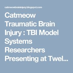 Catmeow Traumatic Brain Injury : TBI Model Systems Researchers Presenting at Twelft...