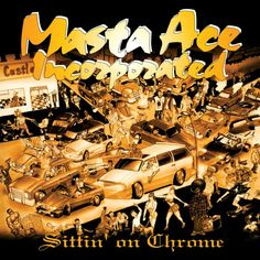"""May 2, 1995: Masta Ace Incorporated releases """"Sittin' On Chrome"""""""