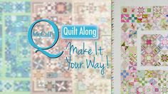 Make It Your Way! Quilt Along: Lesson 8 of 12