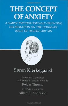 The Concept of Anxiety: A Simple Psychologically Orienting Deliberation on the Dogmatic Issue of Hereditary Sin (Kierkegaard's Writings, VIII) (v. 8): Soren Kierkegaard, Reidar Thomte, Albert B. Anderson: 9780691020112: AmazonSmile: Books