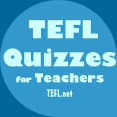 TEFL Quizzes for TEFL teachers