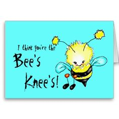 I think you're the bee's knee's! card $3.15 #card #bee