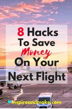 8 Hacks To Save Money On Your Next Flight http://www.inspireandmake.com/2017/02/24/8-hacks-to-save-money-on-your-next-flight/ follow me on Pinterest www.pinterest.com/inspireand make :)