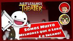Battleblock Theater - Somos muito melhores que o Lord/Insano !