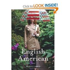 """The English American -- When Pippa Dunn, adopted as an infant and raised terribly British, discovers that her birth parents are from the American South, she finds that """"culture clash"""" has layers of meaning she'd never imagined. Meet The English American, a fabulously funny, deeply poignant debut novel that sprang from Alison Larkin's autobiographical one-woman show of the same name. One pinner wrote: """"Loved this book!"""""""